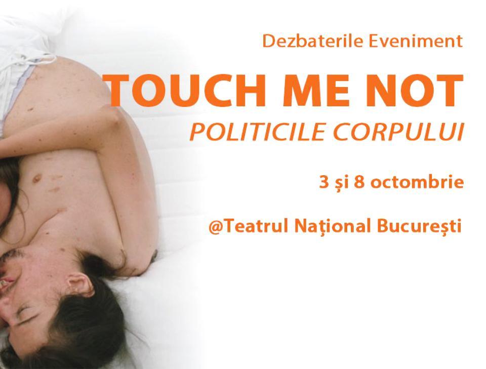 Turneul universitar de dezbateri TOUCH ME NOT – POLITICILE CORPULUI ajunge la București. Studenții au intrare liberă